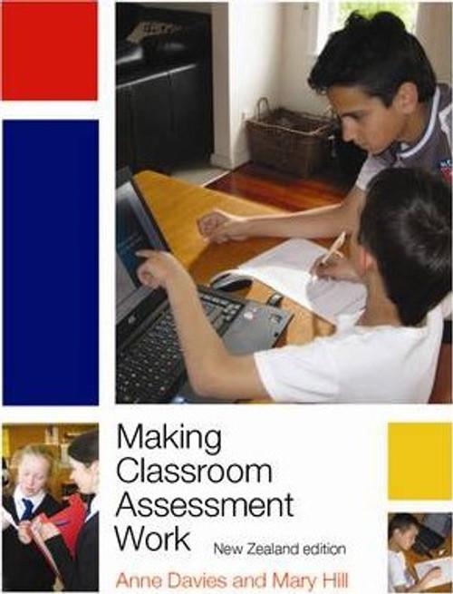 Making Classroom Assessment Work NZ Edition