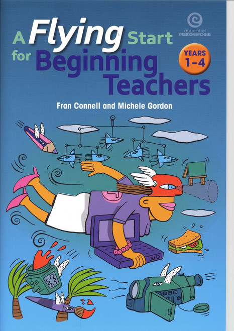 A Flying Start for Beginning Teachers - Years 1-4