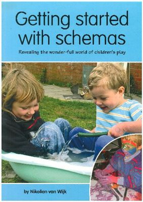 Getting started with Schemas - Revealing the wonder-full world of children's play