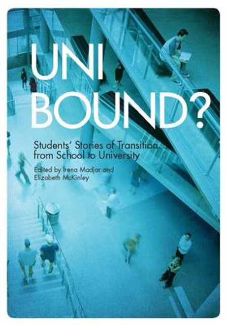 Uni Bound? - Students' Stories of Transition from School to University