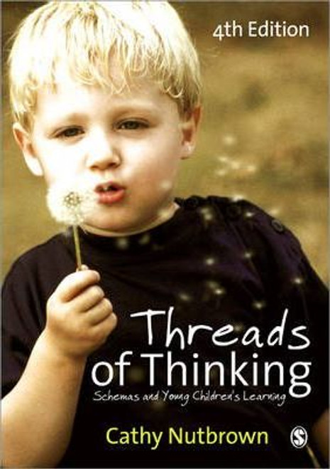 Threads of Thinking : Schemas and Young Children's Learning 4e