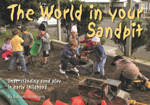 The World in your Sandpit - Understanding sand play in early childhood