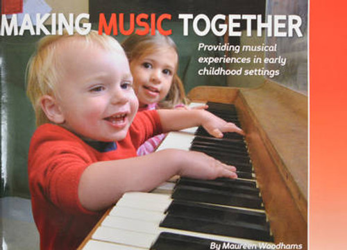 Making Music Together - Providing musical experiences in early childhood settings