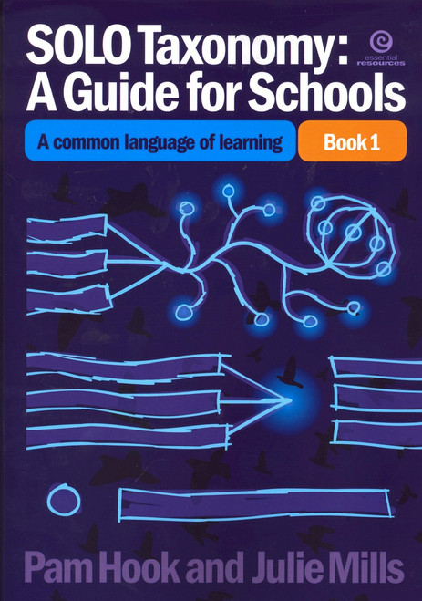 SOLO Taxonomy: A Guide for Schools: A Common Language of Learning Book 1