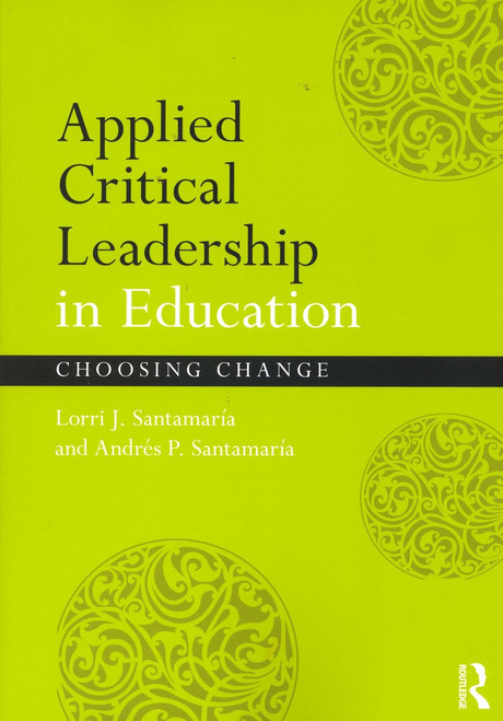 Applied Critical Leadership in Education - Choosing Change