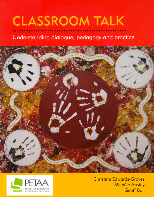 Classroom Talk. Understanding dialogue, pedagogy and practice