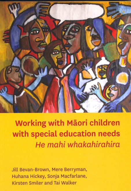 Working with Maori children with special education needs. He mahi whakahirahira