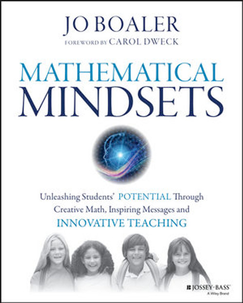 Mathematical Mindsets : Unleashing Students' Potential Through Creative Math, Inspiring Messages and Innovative Teaching