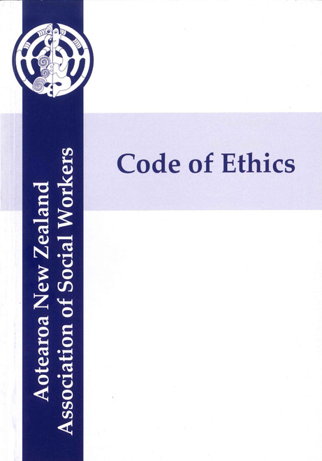 Code of Ethics - Aotearoa NZ Association of Social Workers
