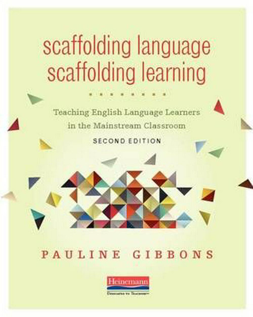 Scaffolding Language, Scaffolding Learning, Second Edition : Teaching English Language Learners in the Mainstream Classroom - 2nd Edition
