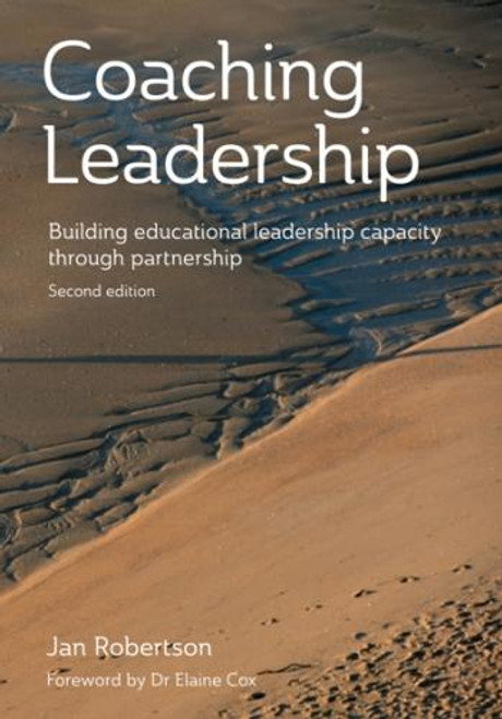 Coaching leadership: Building educational leadership capacity through partnership (2nd ed)