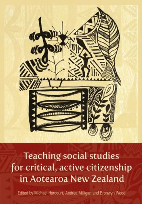 Teaching social studies for critical, active citizenship in Aotearoa New Zealand