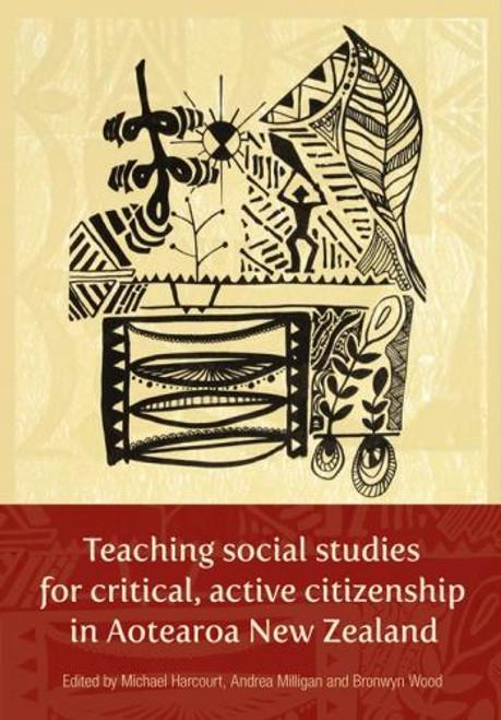Teaching social studies for critical, active citizenship in Aotearoa New Zealand