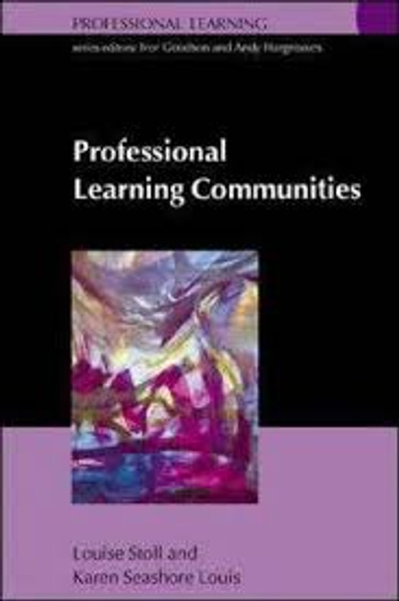 Professional Learning Communities Divergence, Depth and Dilemmas
