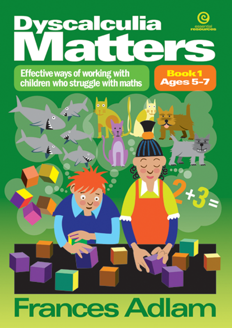 Dyscalculia Matters  Book 1  ages 7-9