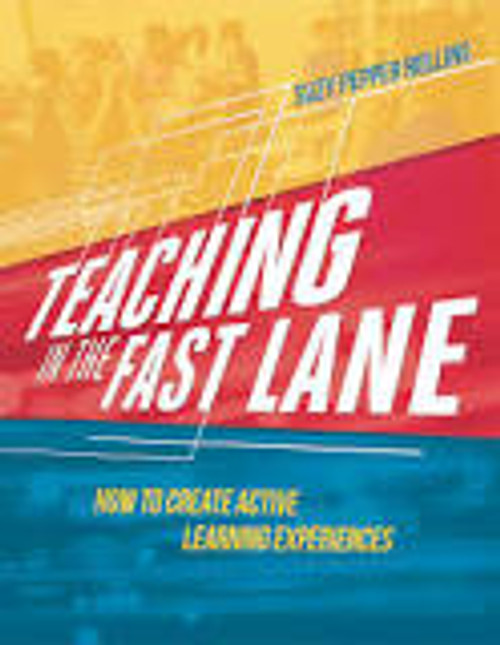Teaching in the Fast Lane : How to Create Active Learning Experiences