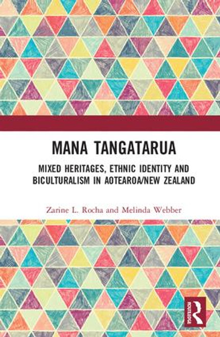 Mana Tangatarua Mixed Heritages, Ethnic Identity and Biculturalism in Aotearoa/New Zealand