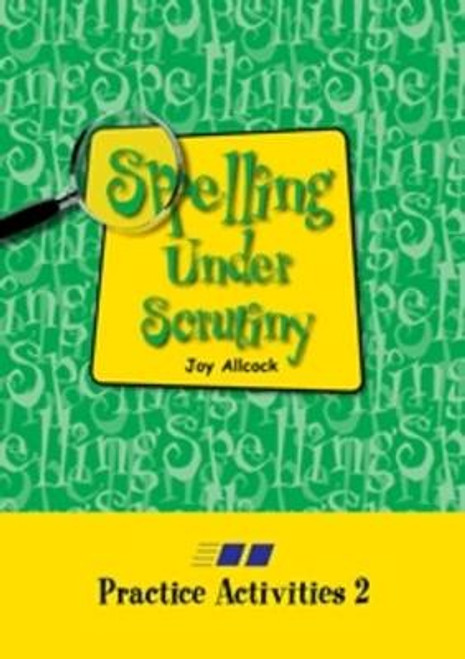Spelling Under Scrutiny: Practice Activities 2
