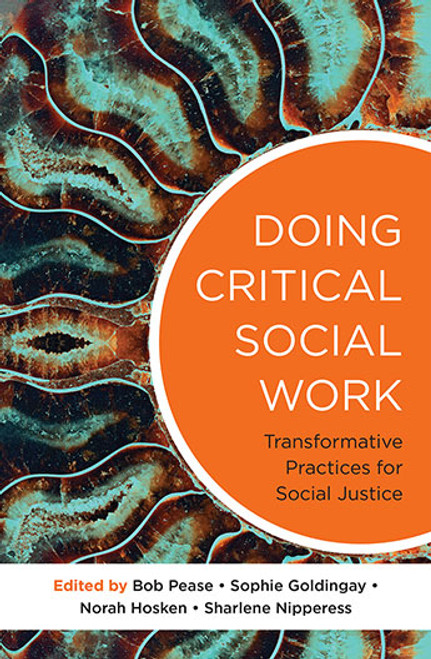 Doing Critical Social Work : Transformative Practices for Social Justice
