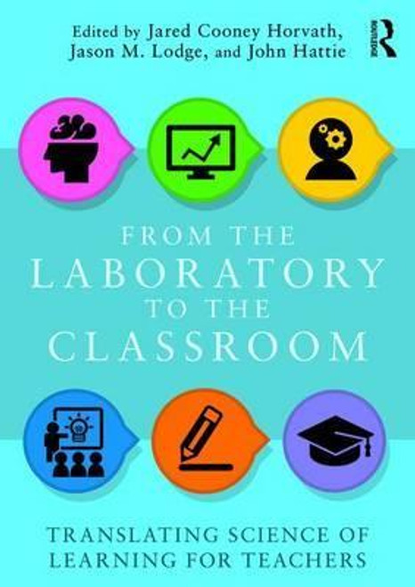 From the Laboratory to the  ClassroomTranslating Science of Learning for Teachers