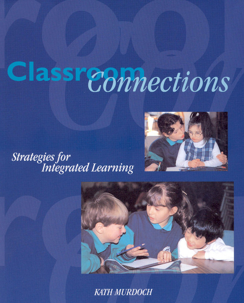 Classroom Connections - Strategies for Integrated Learning