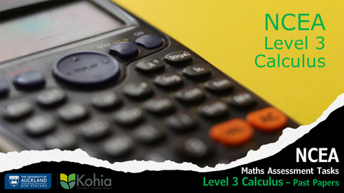 NCEA Maths Assessment Tasks - Level 3 Calculus past practice papers