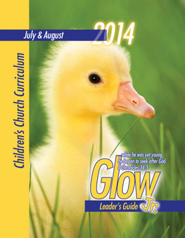 PDF: Glow Jr. Leader's Guide, A Children's Church Curriculum: July-August 2014