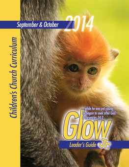 PDF: Glow Jr. Leader's Guide, A Children's Church Curriculum, Sept-Oct. 2014