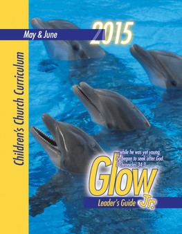 PDF: Glow Jr. Leader's Guide, A Children's Church Curriculum, May-June 2015