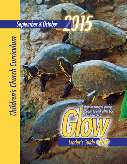 PDF: Glow Jr. Leader's Guide, A Children's Church Curriculum, September/October 2015