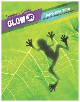 PDF: Glow Jr. Leader's Guide, A Children's Church Curriculum, May-June 2016