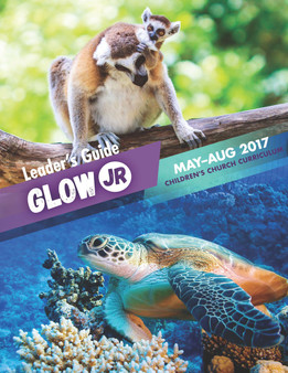PDF: Glow Jr. Leader's Guide, A Children's Church Curriculum, May-August 2017