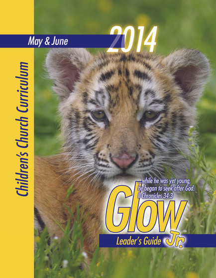 PDF: Glow Jr. Leader's Guide, A Children's Church Curriculum: May-June 2014