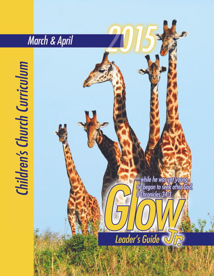 PDF: Glow Jr. Leader's Guide, A Children's Church Curriculum, March-April 2015