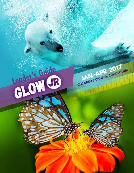 PDF: Glow Jr. Leader's Guide, A Children's Church Curriculum, January-April 2017