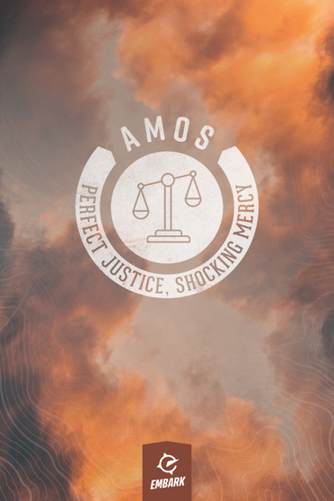 Amos: Perfect Justice, Shocking Mercy