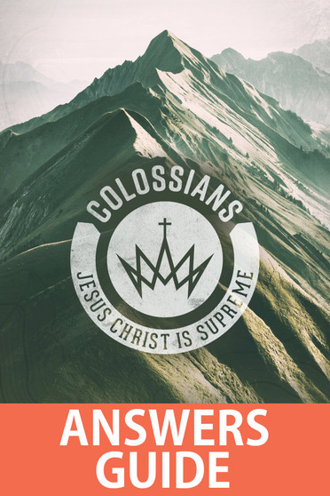 Colossians: Jesus Christ is Supreme Answers Guide