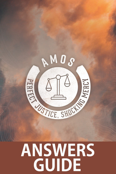 Amos: Perfect Justice, Shocking Mercy Answers Guide