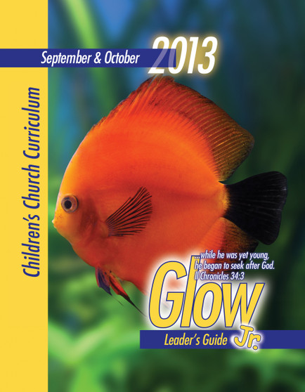 PDF: Glow Jr. Leader's Guide, A Children's Church Curriculum, Sept/Oct 2013