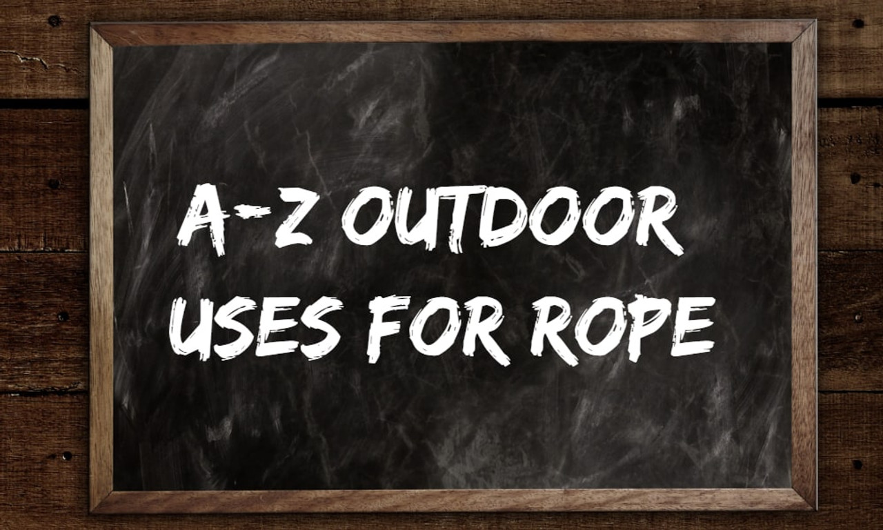 A-Z Outdoor Uses for Rope