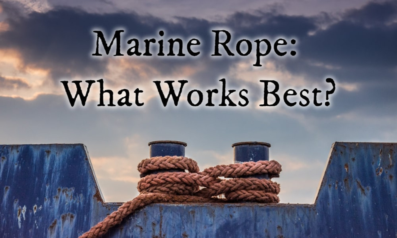 Marine Rope: What Works Best?