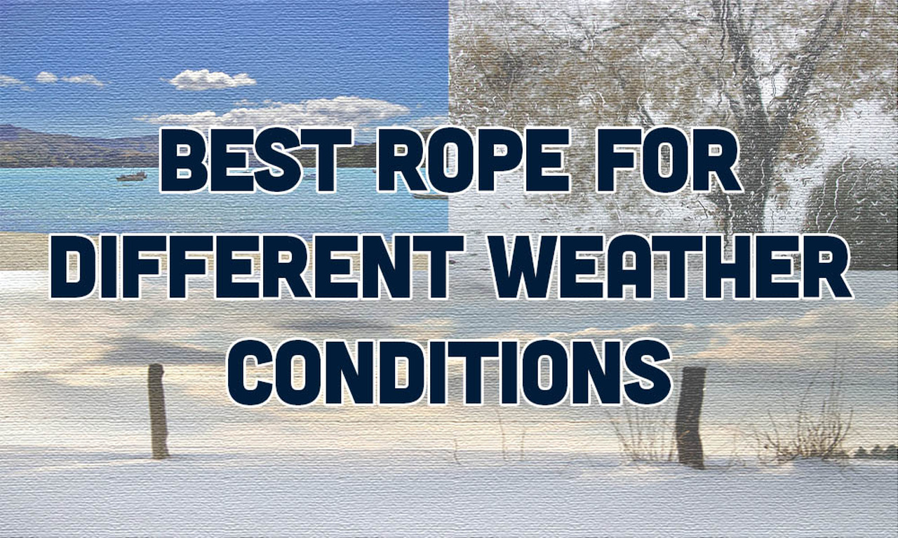 Best Rope for Different Weather Conditions