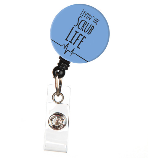 Livin' the Scrub Life Nurse ID Badge Reel