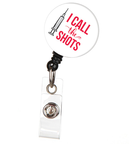 I Call the Shots Nurse ID Badge Reel