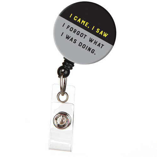 I Forgot What I Was Doing Retractable Badge Reel - Funny Saying