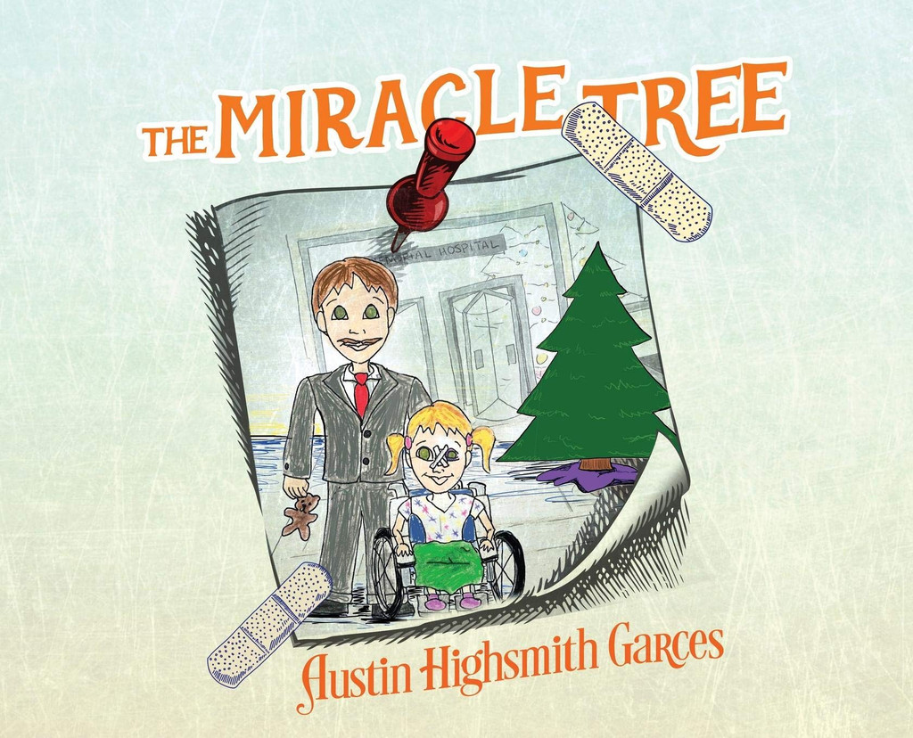 The Miracle Tree by Austin Highsmith Garces Hardcover Book