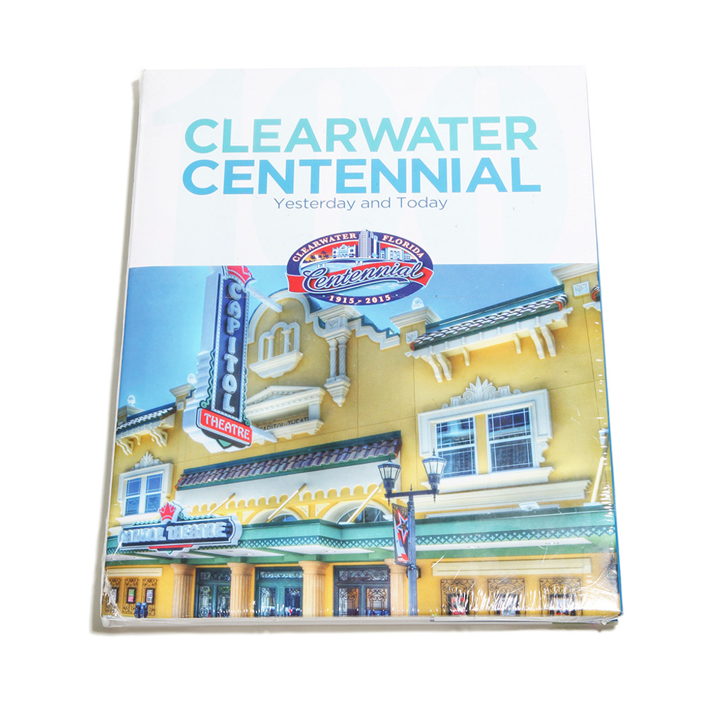 Clearwater Centennial: Yesterday and Today Hardback Book