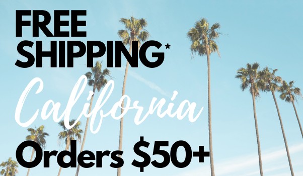 FREE SHIPPING CA orders over $50!