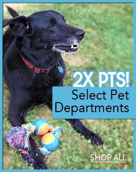 2x Pts Select Pet Depts