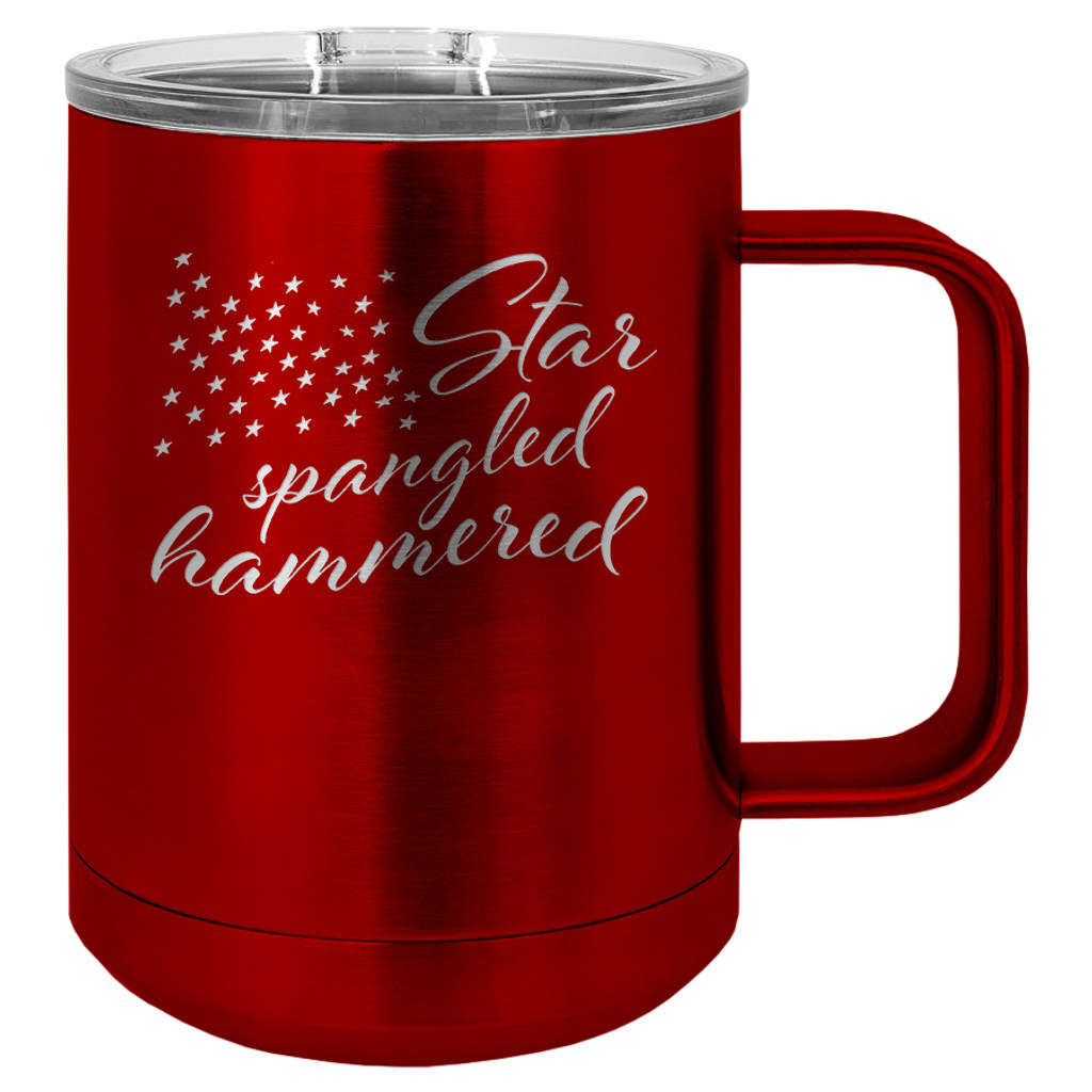Star Spangled Hammered - 15 oz Coffee Mug Tumbler